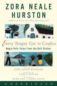 Every Tongue Got to Confess - Zora Neale Hurston - audiobook