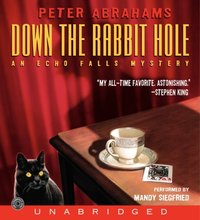 Down the Rabbit Hole - Peter Abrahams - audiobook