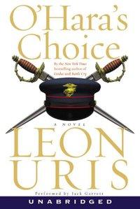 O'Hara's Choice - Leon Uris - audiobook