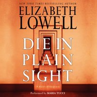 Die in Plain Sight - Elizabeth Lowell - audiobook