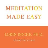 Meditation Made Easy - Lorin Roche - audiobook