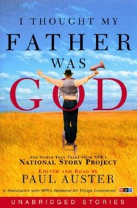I Thought My Father Was God - Paul Auster - audiobook