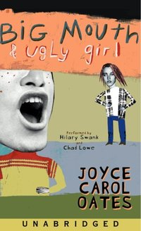 Big Mouth & Ugly Girl - Joyce Carol Oates - audiobook