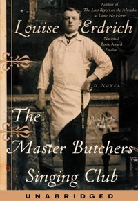 Master Butchers Singing Club - Louise Erdrich - audiobook