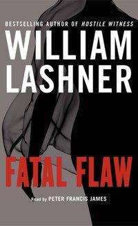Fatal Flaw - William Lashner - audiobook