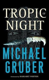 Tropic of Night - Michael Gruber - audiobook