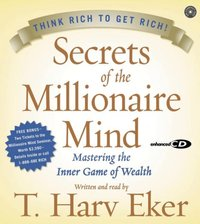 Secrets of the Millionaire Mind - T. Harv Eker - audiobook