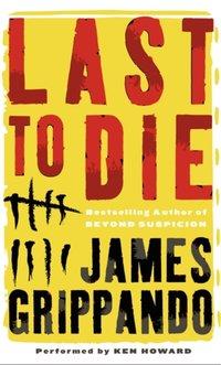 Last to Die - James Grippando - audiobook