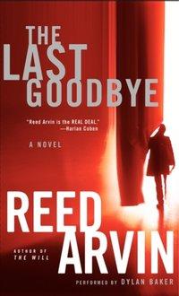 Last Goodbye - Reed Arvin - audiobook