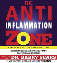 Anti-Inflammation Zone - Barry Sears - audiobook