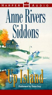 Up Island - Anne Rivers Siddons - audiobook