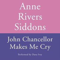 JOHN CHANCELLOR MAKES ME CRY - Anne Rivers Siddons - audiobook