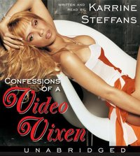 Confessions of a Video Vixen - Karrine Steffans - audiobook