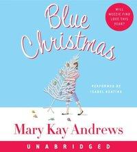 Blue Christmas - Mary Kay Andrews - audiobook