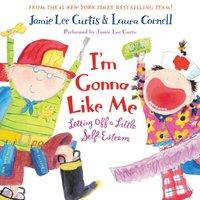 I'm Gonna Like Me - Jamie Lee Curtis - audiobook