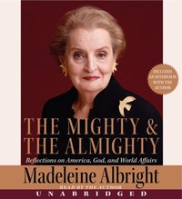 Mighty and the Almighty - Madeleine Albright - audiobook