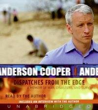 Dispatches from the Edge - Anderson Cooper - audiobook