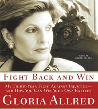 Fight Back and Win - Gloria Allred - audiobook