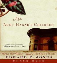 All Aunt Hagar's Children - Edward P. Jones - audiobook