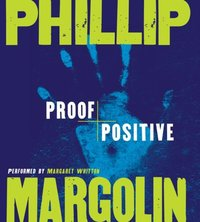 Proof Positive - Phillip Margolin - audiobook