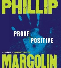 Proof Positive - Phillip Margolin - audiobook