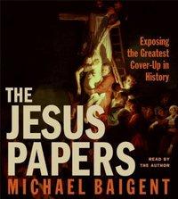 Jesus Papers - Michael Baigent - audiobook