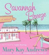 Savannah Breeze - Mary Kay Andrews - audiobook