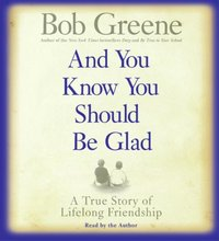 And You Know You Should Be Glad - Bob Greene - audiobook