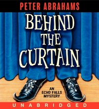Behind the Curtain - Peter Abrahams - audiobook