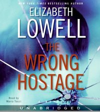 Wrong Hostage - Elizabeth Lowell - audiobook