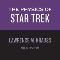 Physics of Star Trek - Lawrence M. Krauss - audiobook