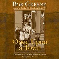 Once Upon a Town - Bob Greene - audiobook