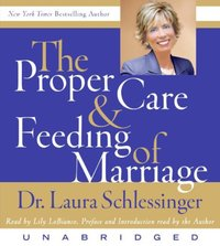 Proper Care and Feeding of Marriage - Dr. Laura Schlessinger - audiobook