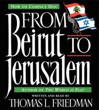 From Beirut to Jerusalem - Thomas L. Friedman - audiobook