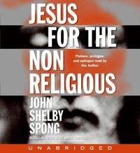 Jesus for the Non-Religious - John Shelby Spong - audiobook