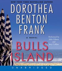 Bulls Island - Dorothea Benton Frank - audiobook