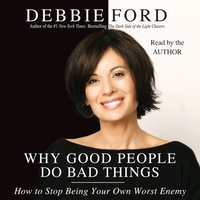 Why Good People Do Bad Things - Debbie Ford - audiobook