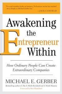 Awakening the Entrepreneur Within - Michael E. Gerber - audiobook