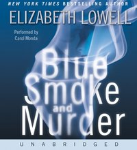 Blue Smoke and Murder - Elizabeth Lowell - audiobook