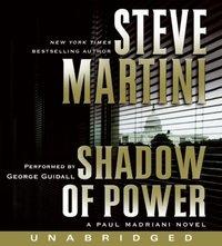 Shadow of Power - Steve Martini - audiobook