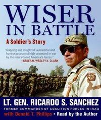 Wiser in Battle - Ricardo S. Sanchez - audiobook