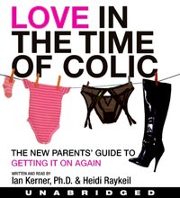 Love in the Time of Colic - Ian Kerner - audiobook
