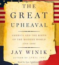 Great Upheaval - Jay Winik - audiobook
