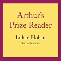 Arthur's Prize Reader - Lillian Hoban - audiobook