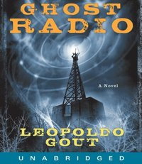 Ghost Radio - Leopoldo Gout - audiobook