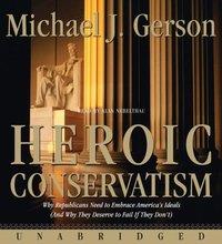 Heroic Conservatism - Michael J. Gerson - audiobook