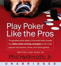 Play Poker Like The Pros - Jr. Phil Hellmuth - audiobook