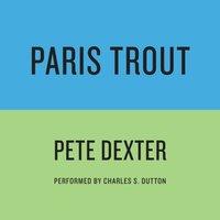 PARIS TROUT - Pete Dexter - audiobook