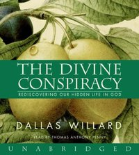 Divine Conspiracy - Dallas Willard - audiobook