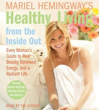 Mariel Hemingway's Healthy Living from the Inside Out - Mariel Hemingway - audiobook